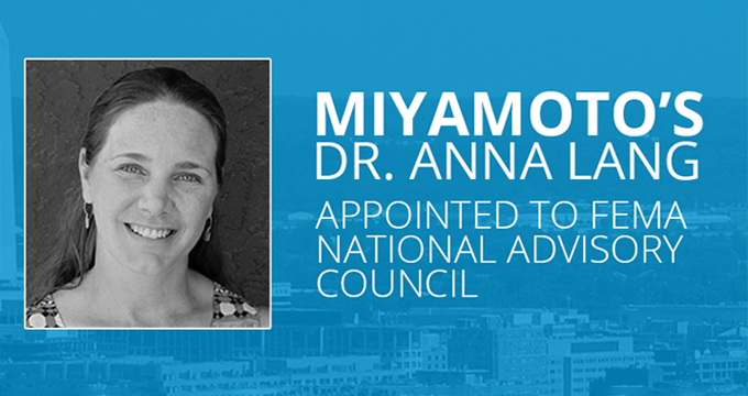 Miyamoto's Dr. Anna Lang Appointed to FEMA National Advisory Council